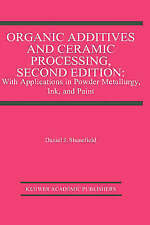 Organic Additives and Ceramic Processing, Second Edition: With Applications in