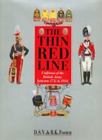 The Thin Red Line: Uniforms of the British Army Bet... by Fosten, Bryan Hardback
