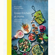 Green Kitchen at Home Quick and Healthy Vegetarian Food for Everyday Hardcover