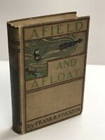 Afield and Afloat by Frank R. Stockton First Edition Illustrated Book 1900 HC