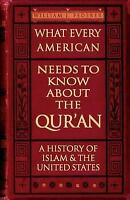 What Every American Needs to Know about the Qur'an: A History of Islam & the Uni