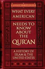 What Every American Needs to Know about the Qur'an - A History of Islam and...