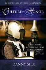 Culture of Honor : Sustaining a Supernatural Environment by Danny Silk