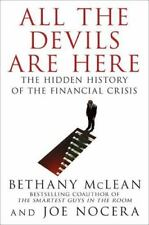 All the Devils Are Here : The Hidden History of the Financial Crisis by Joe Noce