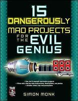 15 Dangerously Mad Projects for the Evil Genius, Paperback by Monk, Simon, Br...
