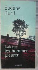Eugène Durif. Laisse les hommes pleurer, roman émouvant…World FREE Shipping*