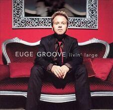 Euge Groove, Livin Large, Excellent