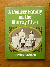 A  Pioneer Family on the Murray River - Dorothy Roysland (Hardback, 1977)