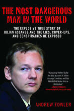 The Most Dangerous Man in the World: The Explosive True Story of the Lies, Cover