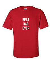 BEST DAD EVER funny mens t shirt fun gift father's day daddy family parents