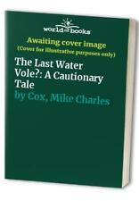 The Last Water Vole?: A Cautionary Tale by Cox, Mike Charles Paperback Book The