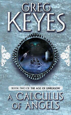 A Calculus of Angels (Age of Unreason) Greg Keyes Very Good Book