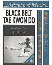Black Belt Tae Kwon Do: The Ultimate Reference Guide to the World's-ExLibrary