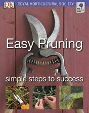 Easy Pruning Simple Steps To Success (Royal Horticultural Society) (RHS Simpl.
