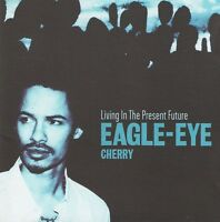 Eagle Eye Cherry - Living In The Present Future CD Neu Neneh Cherry