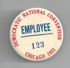 TOUGH 1932 DEMOCRATIC NATIONAL CONVENTION #d EMPLOYEE BUTTON BADGE