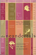THE NEANDERTALS - Erik Trinkaus and Pat Shipman - Changing the Image of Mankind