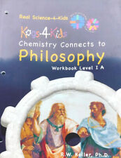 Real Science-4-Kids Chemistry Connects To Philosophy: Workbook Level 1A: Kogs 4