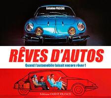 Rêves d'autos – Quand l'automobile faisait encore rêver ! NEUF