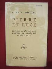 PIERRE ET LUCE - Romain ROLLAND - 1928 - Bois Gagriel BELOT - Albin MICHEL