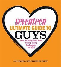 Seventeen Ultimate Guide To Guys*  ANN SHOKET+EDITORS Soft Cover Book 192 Pages