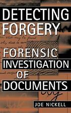 Detecting Forgery: Forensic Investigation of Documents: By Joe Nickell