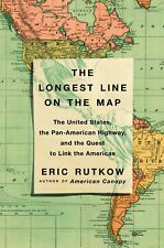 THE LONGEST LINE ON THE MAP : The United States, the Pan-American Highway ~NEW~