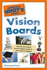 The Complete Idiot's Guide to Vision Boards by Layton Turner, Marcia
