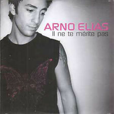CD single Arno ELIAS Il ne te merite pas Promo 1 track