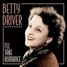 Driver Betty - I'll Take Romance NEW CD