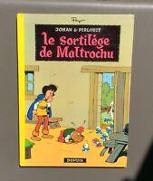 Johan et Pirlouit n°13. Le sortilège de Maltrochu. Dupuis 1970 EO dos rond. Peyo