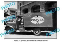 OLD 8x6 PHOTO CRAVEN A CIGARETTES DELIVERY TRUCK c1939 BRISBANE QLD