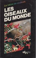 SHORT LESTER / LES OISEAUX DU MONDE. Editions Delachaux et Niestlé, 1976.