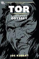 Tor: A Prehistoric Odyssey by Joe Kubert 2009 TPB DC Comics