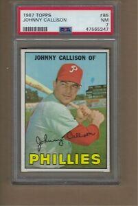 1967  TOPPS  JOHNNY CALLISON  #  85    PSA  7