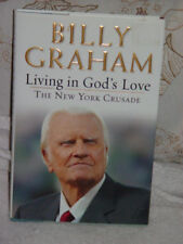 Living in God's Love The New York Crusade by Billy Graham 2005 Signature By Bill