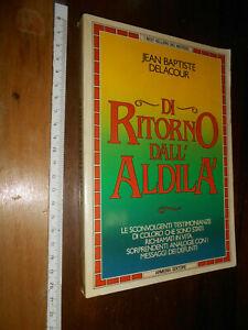 LIBRO: DI RITORNO DALL'ALDILA' - Jean Baptiste Delacour - ed. Armenia 1984