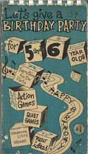 Gelles Widmer Let's Give a Birthday Party for 5 & 6 Year Olds Vintage Book