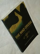 """New 1st/1st Inscribed 2015 """"The Mad Crush - A Memoir of Mythic Vines..."""" S Weir"""