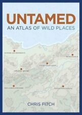 Atlas of Untamed Places An extraordinary journey through our wi... 9781781316771