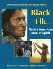 Black Elk: Native American Man of Spirit (Spiritual Biographies for Young Reader