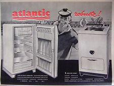 PUBLICITÉ 1960 ATLANTIC ÉLECTROMÉNAGER RÉFRIGÉRATEUR LAVE LINGE ROBUSTE
