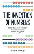 The Invention of Numbers by Bentley, Dr Peter