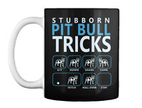 Must-have Pit Bull Tricks Stubborn - Set Down Shake Come Fetch Gift Coffee Mug