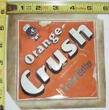 ORANGE CRUSH, IT TASTES BETTER, PLASTIC DECAL, ORIGINAL OLD