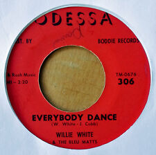 WILLIE WHITE & BLEU MATTS - EVERYBODY DANCE b/w CAN IT BE YOU - ODESSA 45 - R&B