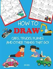 How to Draw Cars, Trucks, Planes, and Other Thi, Kids,,,