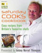 Saturday Cooks Cookbook by Antony Worrall Thompson (Hardback, 2008)