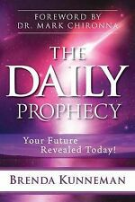 NEW The Daily Prophecy: Your Future Revealed Today! by Brenda Kunneman
