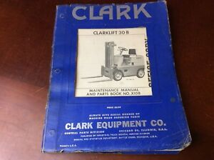 1959 CLARK 30 B Fork Lift Maintenance Manual and Parts Book Clarklift X10B